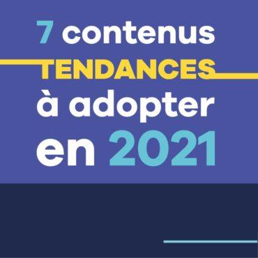 7 contenus tendances à adopter en 2021